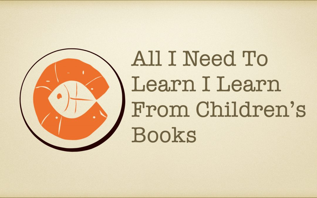 8thWorker: All I Need To Learn I Learn From Children's Books