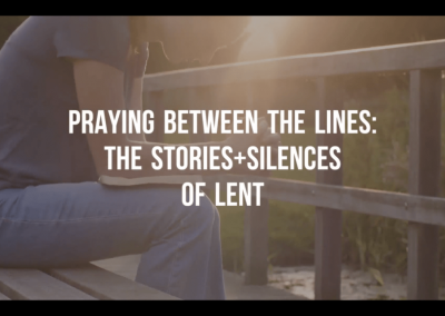 Praying Between the Lines: Stories + Silences of Lent
